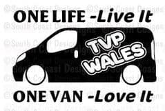 TVP WALES One Life - Live It, One Van - Love It - Van Sticker