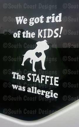 We Got Rid Of The Kids! The Staffie Was Allergic - Car Sticker