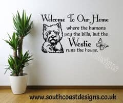 Welcome To Our Home - Where the humans pay the bills but the WESTIE runs the house - WESTIE or WESTIE'S