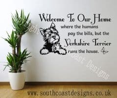 Welcome To Our Home - Where the humans pay the bills but the YORKSHIRE TERRIER runs the house