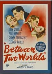 Between Two Worlds 1944 DVD - John Garfield / Paul Henreid
