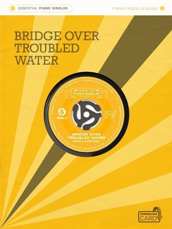 Essential Piano Singles - Simon & Garfunkel - Bridge Over Troubled Water (Single Sheet/Audio Download)