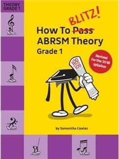 How To Blitz ABRSM Theory Grade 1 (2018 Revised Edition)