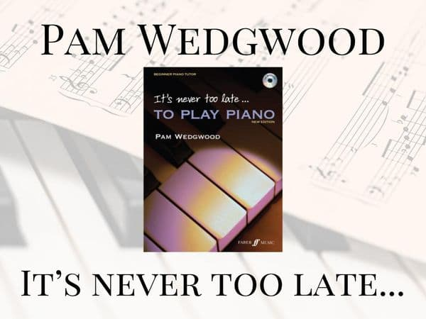 It's Never Too Late To Play Piano