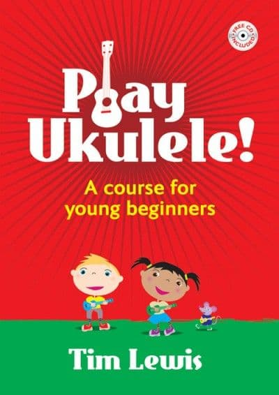 Play Ukulele! A Course for Young Beginners