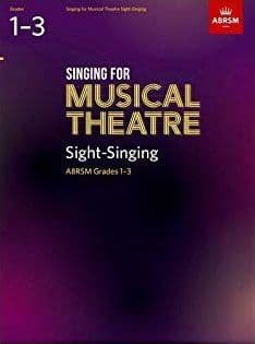 Singing for Musical Theatre - Sight-Singing ABRSM Grades 1-3