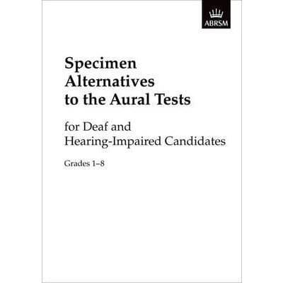 Specimen Alternatives to the Aural Tests for Deaf and Hearing-Impaired candidates
