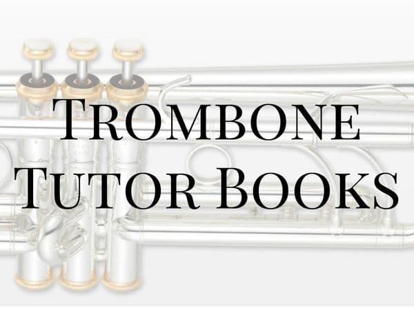 Trombone Tutor Books